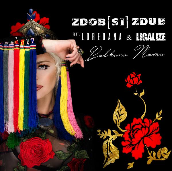 Zdob si Zdub, Loredana, Ligalize – Balkana Mama (single cover)